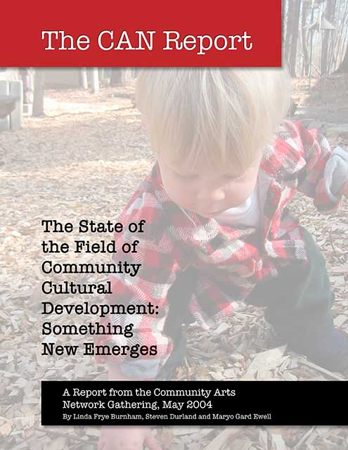 The CAN Report: The State of the Field of Community Cultural Development